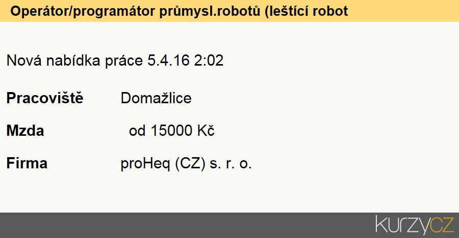 Operátor/programátor průmysl.robotů (leštící robot kuka), Seřizovači a obsluha konvenčních strojů na broušení