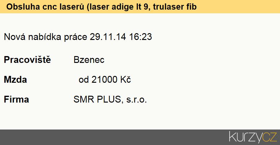 Obsluha cnc laserů (laser adige lt 9, trulaser fiber 5030 na plechy a laser adige lt, Seřizovači a obsluha číslicově řízených strojů