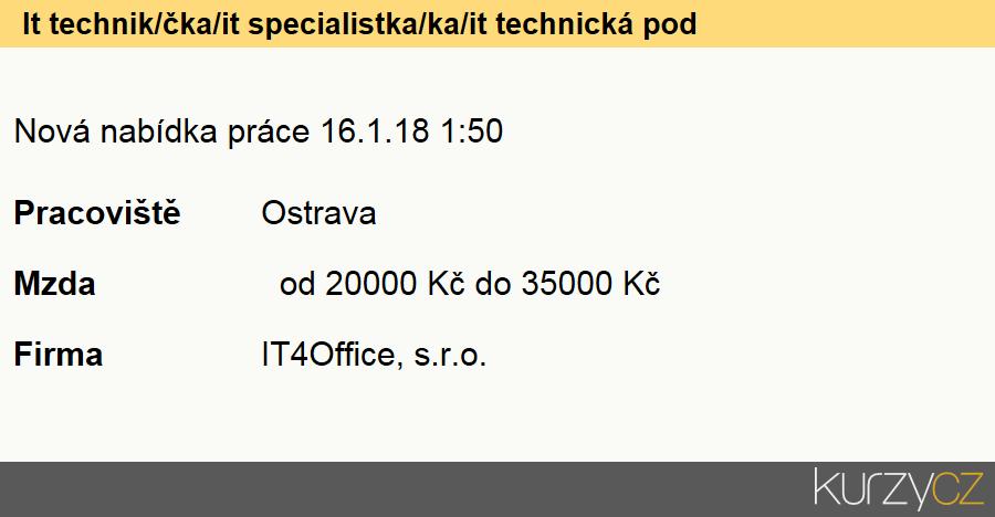 It technik/čka/it specialistka/ka/it technická podpora, Technici uživatelské podpory informačních a komunikačních technologií