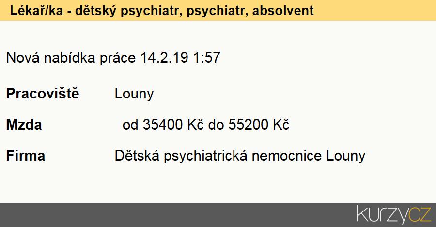 Lékař/ka - dětský psychiatr, psychiatr, absolvent, Lékaři v psychiatrických oborech