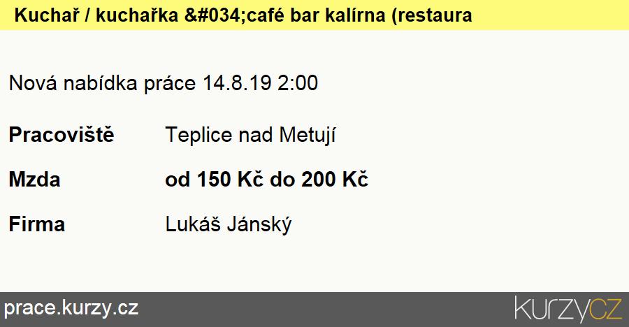 "Kuchař / kuchařka ""café bar kalírna (restaurace, pizzerie)"", Kuchaři (kromě šéfkuchařů)"
